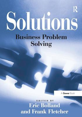 Solutions: Business Problem Solving - Fletcher, Frank, and Bolland, Eric (Editor)