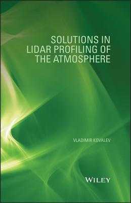 Solutions in Lidar Profiling of the Atmosphere - Kovalev, Vladimir A