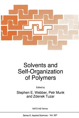 Solvents and Self-Organization of Polymers - Webber, S E (Editor)