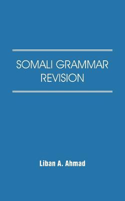 Somali Grammar Revision - Ahmad, Liban A