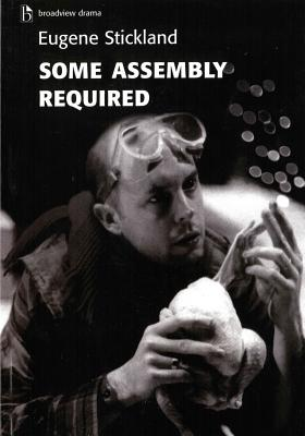 Some Assembly Required - Stickland, Eugene