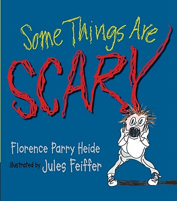 Some Things Are Scary - Heide, Florence Parry