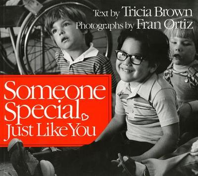 Someone Special, Just Like You - Brown, Tricia, and Ortiz, Fran (Photographer)
