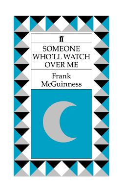 Someone Who'll Watch Over Me: A Play - McGuinness, Frank