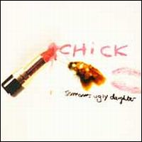 Someone's Ugly Daughter - Chick