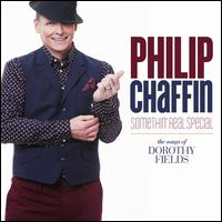 Somethin' Real Special: The Songs of Dorothy Fields - Philip Chaffin