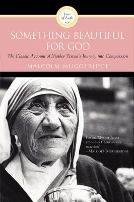 Something Beautiful for God - Muggeridge, Malcolm