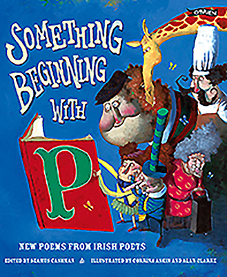 Something Beginning with P: New Poems from Irish Poets - Cashman, Seamus