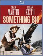 Something Big [Blu-ray]