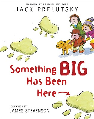 Something Big Has Been Here - Prelutsky, Jack