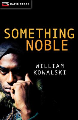 Something Noble - Kowalski, William