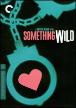 Something Wild [Criterion Collection] - Jonathan Demme