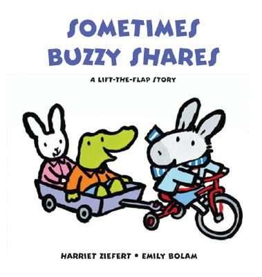 Sometimes Buzzy Shares - Ziefert, Emily Bolam, and Ziefert, Harriet