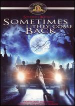Sometimes They Come Back - Tom McLoughlin