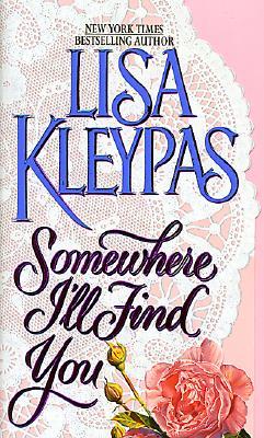 Somewhere I'll Find You - Kleypas, Lisa