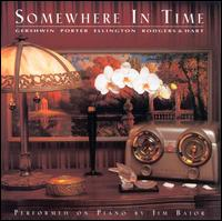 Somewhere in Time - Jim Bajor