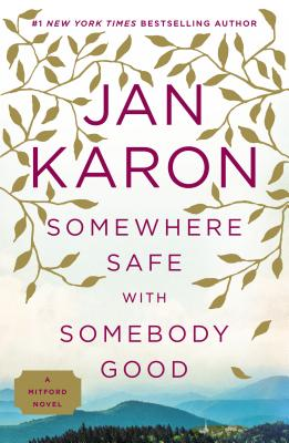 Somewhere Safe with Somebody Good - Karon, Jan