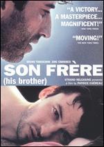 Son Frere - Patrice Chéreau