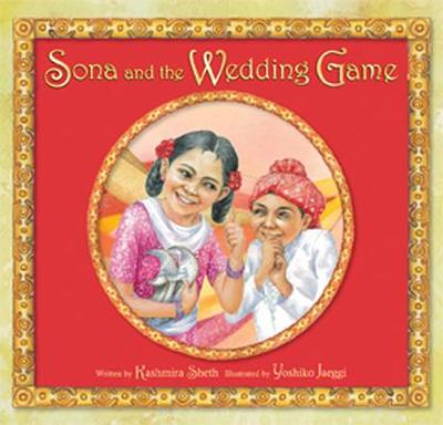 Sona and the Wedding Game - Sheth, Kashmira