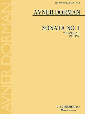 """Sonata No. 1 """"Classical"""": For Piano - Dorman, Avner (Composer)"""