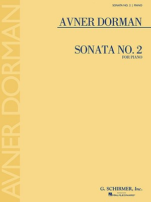 Sonata No. 2: For Piano - Dorman, Avner (Composer)