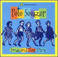 Song and Play Time with Pete Seeger - Pete Seeger