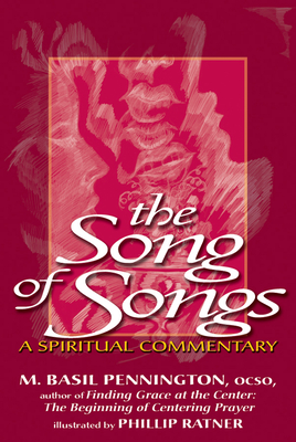 Song of Songs: A Spiritual Commentary - Pennington, M Basil, Father, Ocso