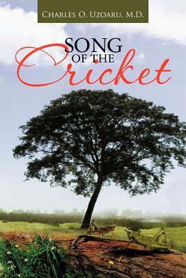 Song of the Cricket - Uzoaru M D, Charles O