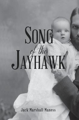 Song of the Jayhawk: Or, the Squatter Sovereign - Maness, Jack Marshall