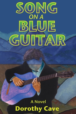 Song on a Blue Guitar - Cave, Dorothy
