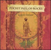 Song to the King - Pocket Full of Rocks