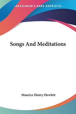 Songs And Meditations - Hewlett, Maurice Henry
