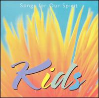 Songs for Our Spirit: Kids - Various Artists