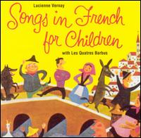 Songs in French for Children - Lucienne Vernay with Les Quatres Barbus