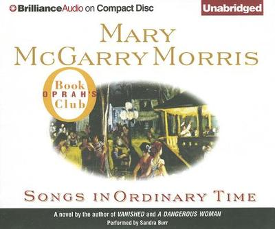 Songs in Ordinary Time - McGarry Morris, Mary, and Burr, Sandra (Read by)