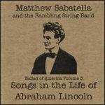 Songs in the Life of Abraham Lincoln: Ballad of America, Vol. 3