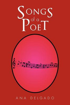 Songs of a Poet - Delgado, Ana