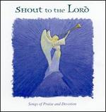 Songs of Praise: Shout to the Lord - Celebration