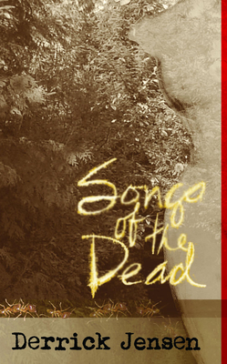 Songs of the Dead - Jensen, Derrick