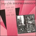 Songs of the Depression: Boom, Bust & New Deal