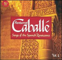 Songs of the Spanish Renaissance, Vol. 1 - Manuel Cubedo (vihuela); Montserrat Caballé (soprano)