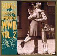 Songs That Got Us Through WW2, Vol. 2 - Various Artists