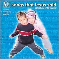 Songs That Jesus Said: Scripture In Music - Keith & Kristyn Getty