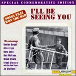 Songs that Won the War, Vol. 1: I'll Be Seeing You
