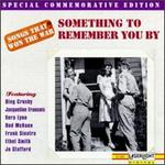 Songs that Won the War, Vol. 10: Something to Remember You By
