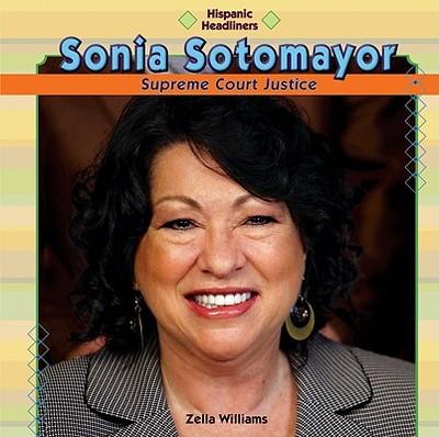 Sonia Sotomayor: Supreme Court Justice -