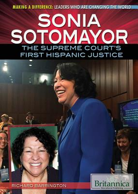 Sonia Sotomayor: The Supreme Court's First Hispanic Justice - Barrington, Richard