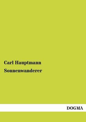 Sonnenwanderer - Hauptmann, Carl