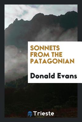 Sonnets from the Patagonian - Evans, Donald