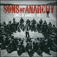 Sons of Anarchy: Songs of Anarchy, Vol. 2 [Original TV Soundtrack] - Original TV Soundtrack